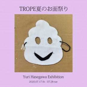 Yuri Hasegawa「TROPE 夏のお面祭り」