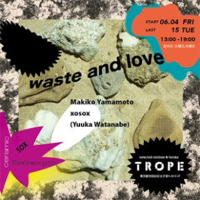 POP UP SHOP『waste and love』